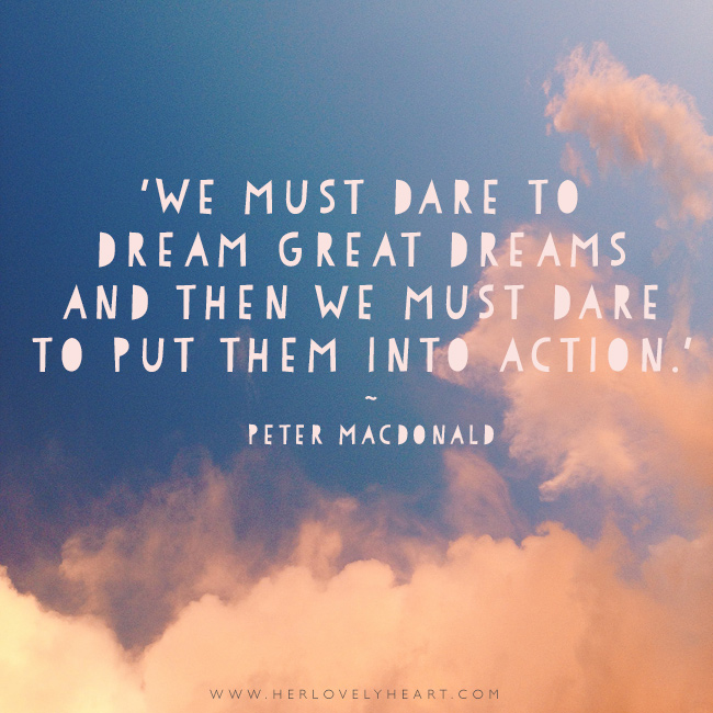 'We must date to dream great dreams and then we must dare to put them into action.' Find us on Instagram with the hashtag #hlhinstaquotes