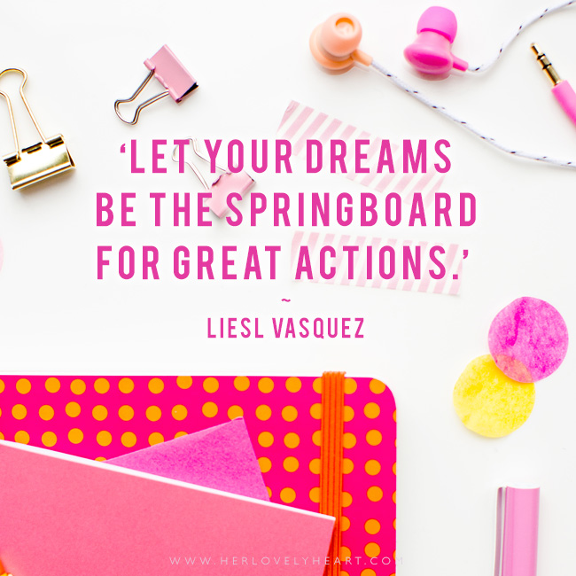 'Let your dreams be the springboard for great action.' Find us on Instagram with the hashtag #hlhinstaquotes