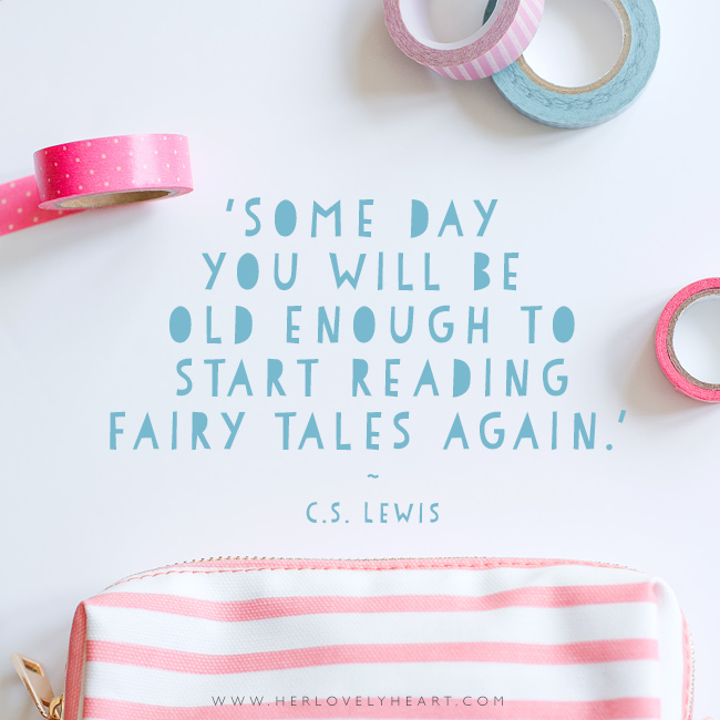'Some day you will be old enough to start reading fairy tales again.' Find us on Instagram with the hashtag #hlhinstaquotes