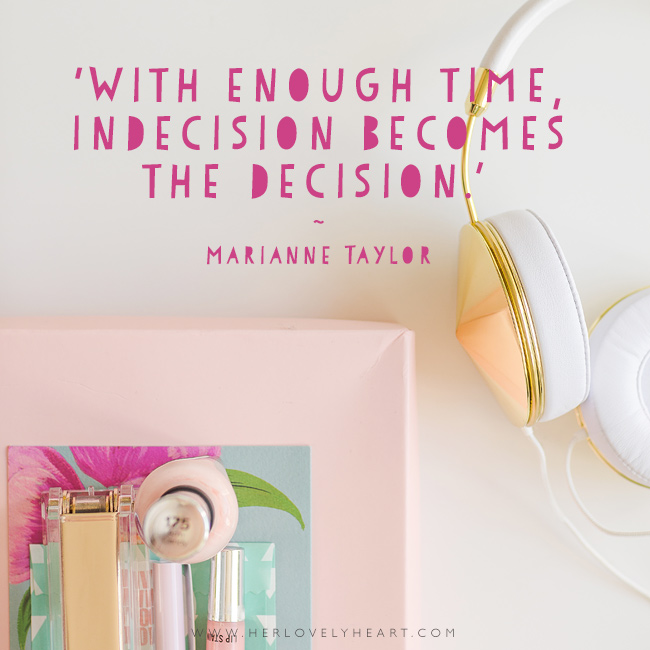 'With enough time, indecision becomes the decision.' Find us on Instagram with the hashtag #hlhinstaquotes