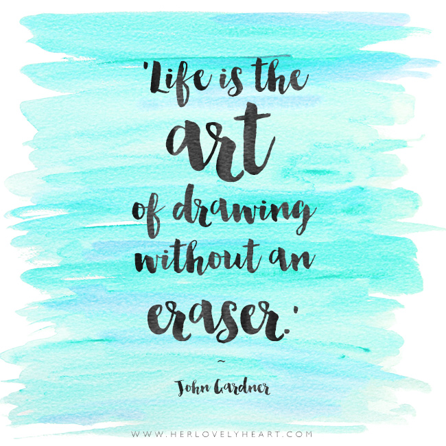 'Life is the art of drawing without an eraser.' Find us on Instagram with the hashtag #hlhinstaquotes