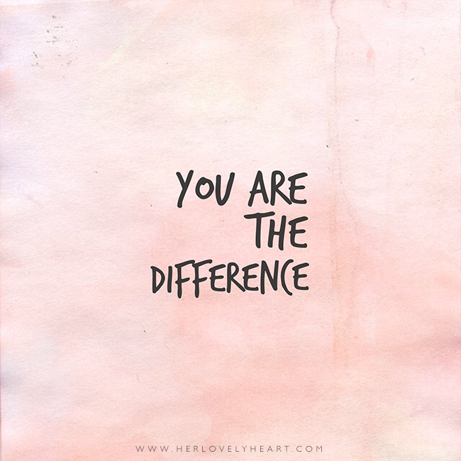 'You are the difference.' Find us on Instagram with the hashtag #hlhinstaquotes