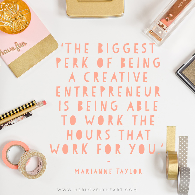 'The biggest perk of being a creative entrepreneur is being able to work the hours that work for you.' Find us on Instagram with the hashtag #hlhinstaquotes