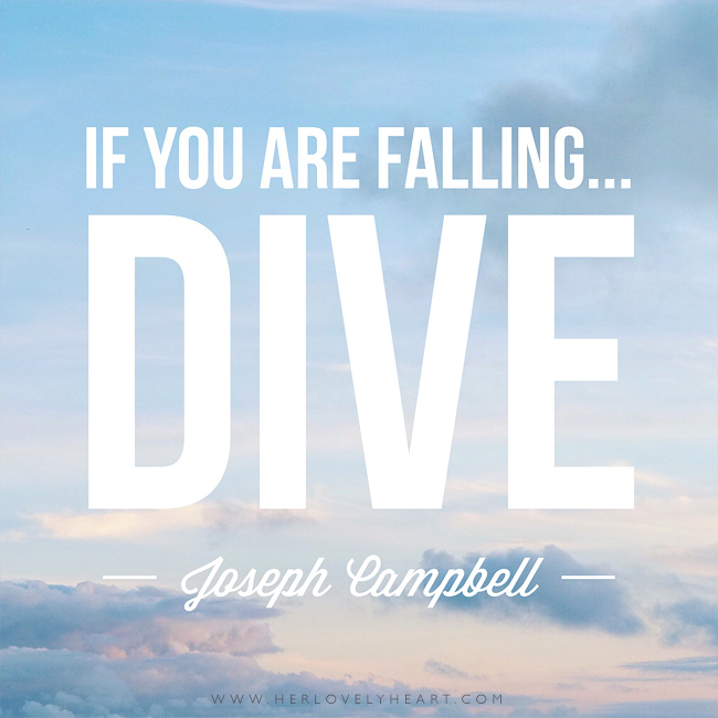 'If you are falling... Dive.' Find us on Instagram with the hashtag #hlhinstaquotes