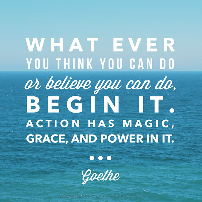 'What ever you think you can do or believe you can do, begin it. Action has magic, grace, and power in it.' Find us on Instagram with the hashtag #hlhinstaquotes