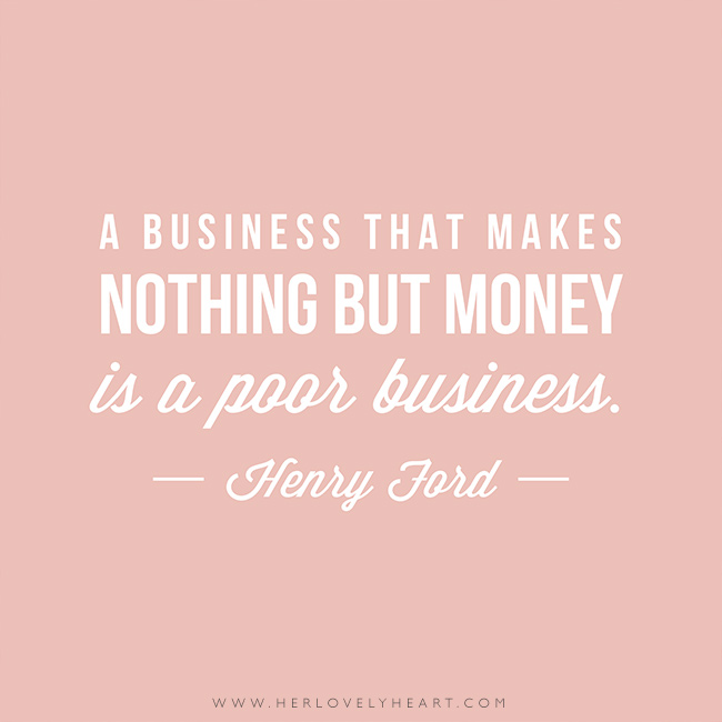 'A business that makes nothing but money is a poor business.' Find us on Instagram at #hlhinstaquotes