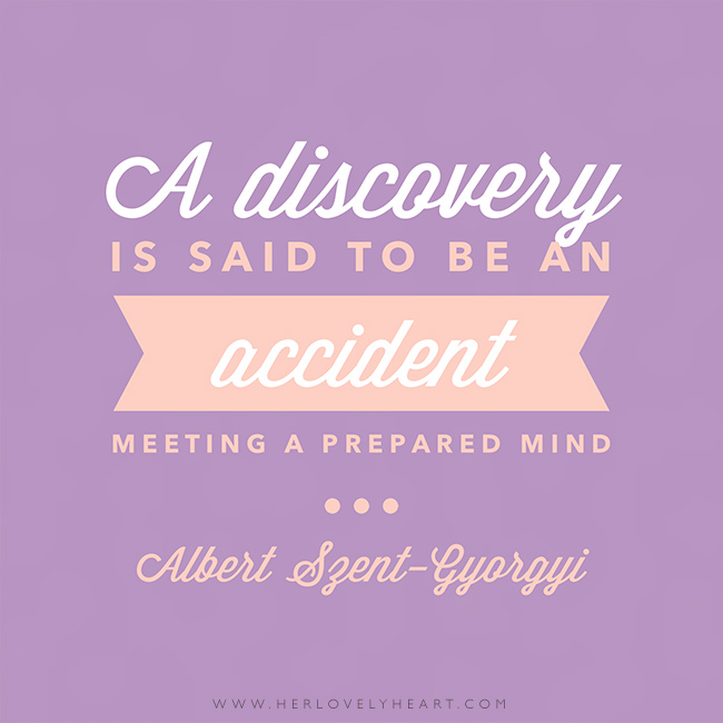 'A discovery is said to be an accident meeting a prepared mind.' Find us on Instagram at #hlhinstaquotes