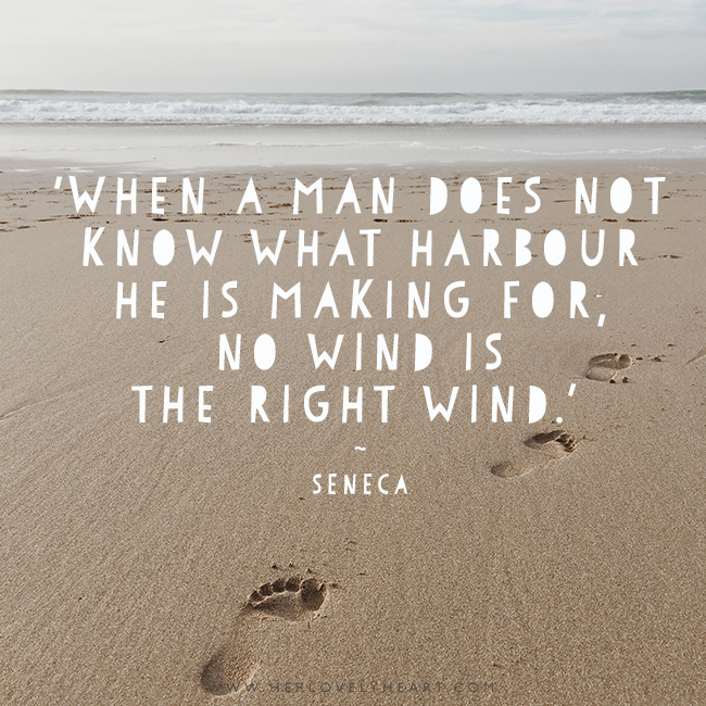 'When a man does not know what harbour he is making for, no wind is the right wind.' Find us on Instagram at #hlhinstaquotes