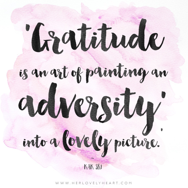 'Gratitude is an art of painting an adversity into a lovely picture.' Find us on Instagram at #hlhinstaquotes