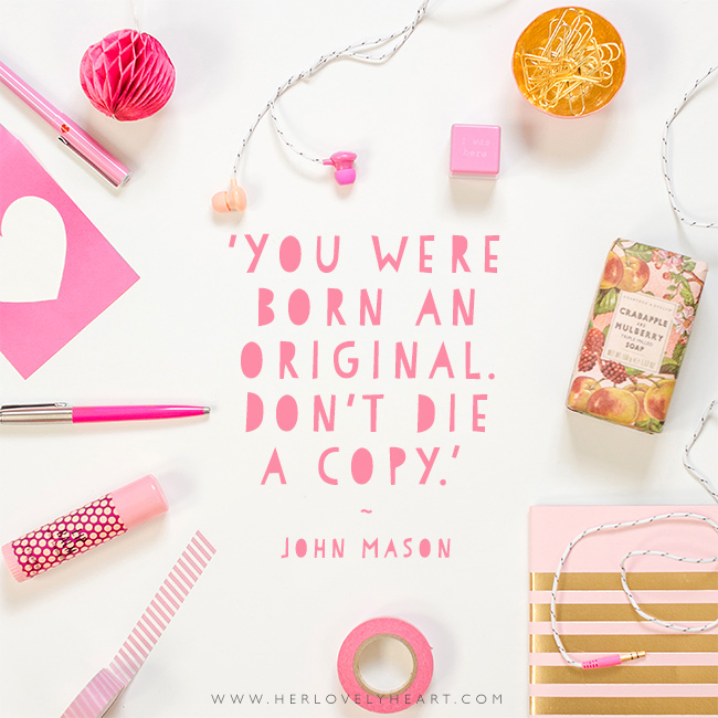 'You were born an original, don't die a copy.' Find us on Instagram at #hlhinstaquotes