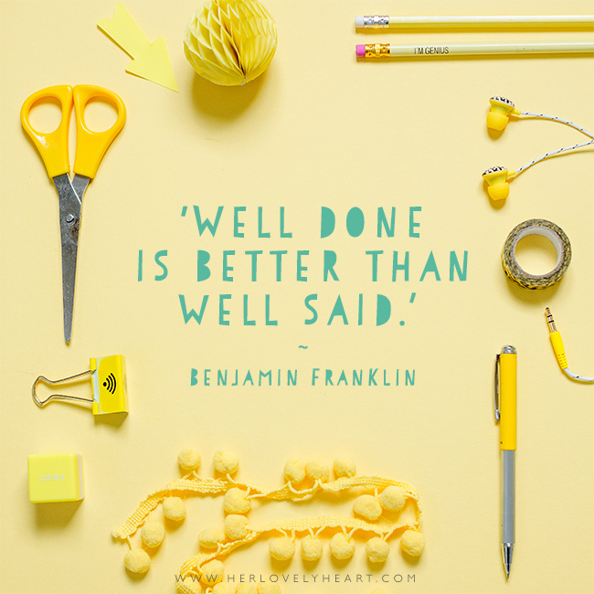 'Well done is better than well said.' Find us on Instagram at #hlhinstaquotes