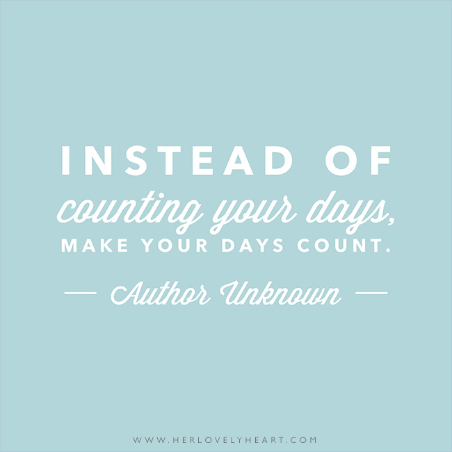 'Instead of counting your days, make your days count.' Find us on Instagram at #hlhinstaquotes