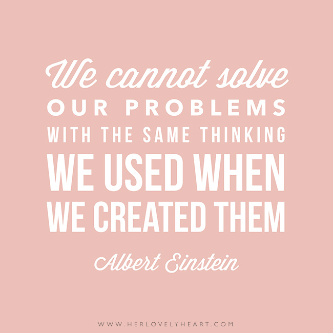 'we cannot solve our problems with the same thinking we used when we created them.' Find us on Instagram at #hlhinstaquotes