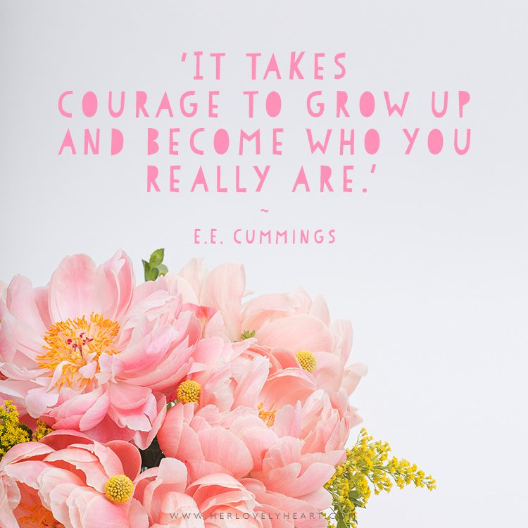 'It takes courage to grow up and become who you really are.' Click through for more quotes, and find us on Instagram at #hlhinstaquotes