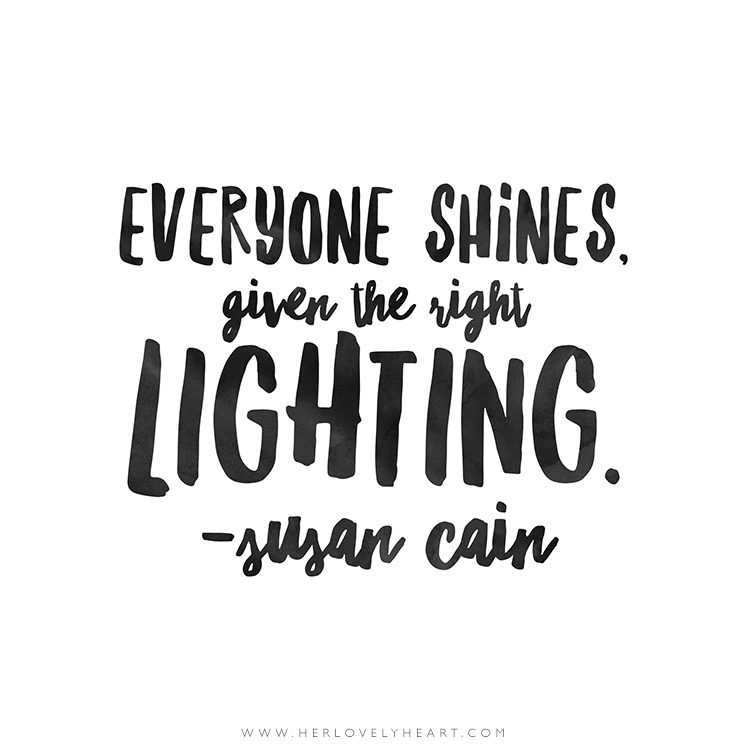 'Everyone shines given the right lighting.' Click through for more quotes, and find us on Instagram at #hlhinstaquotes