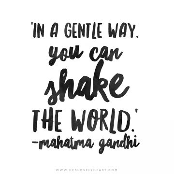 'In a gentle way, you can shake the world.' Click through for more quotes, and find us on Instagram at #hlhinstaquotes