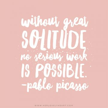 'Without great solitude, no serious work is possible.' Click through for more quotes, and find us on Instagram at #hlhinstaquotes