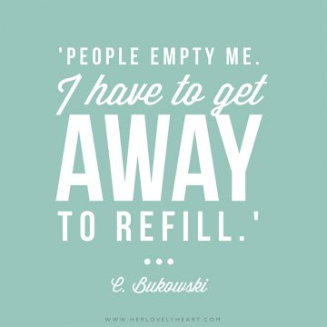 'People empty me. I have to get away to refill.' Click through for more quotes, and find us on Instagram at #hlhinstaquotes