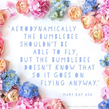 'Aerodynamically the bumblebee shouldn't be able to fly, but the bumblebee doesn't know that so it goes on flying anyway.' Click through for more quotes, and find us on Instagram at #hlhinstaquotes