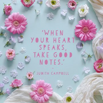 'When your heart speaks, take good notes.' Click through for more quotes, and find us on Instagram at #hlhinstaquotes