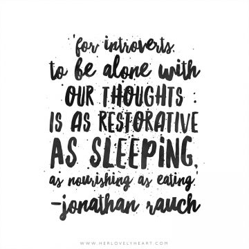 'For introverts, to be alone with our thoughts is as restorative as sleeping, as nourishing as eating.' Click through for more quotes, and find us on Instagram at #hlhinstaquotes