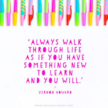 'Always walk through life as if you have something new to learn and you will.' Click through for more quotes, and find us on Instagram at #hlhinstaquotes